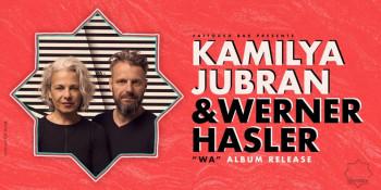 KAMILIA JUBRAN & WERNER HASLER
